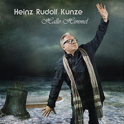 Heinz Rudolf Kunze: Hallo Himmel