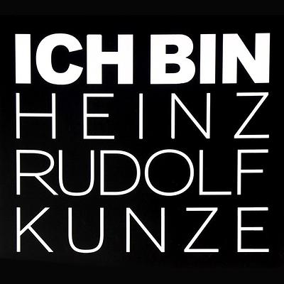 Heinz Rudolf Kunze: Ich Bin